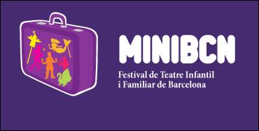 MINIBCN: Festival de Teatre Infantil i Familiar de Barcelona