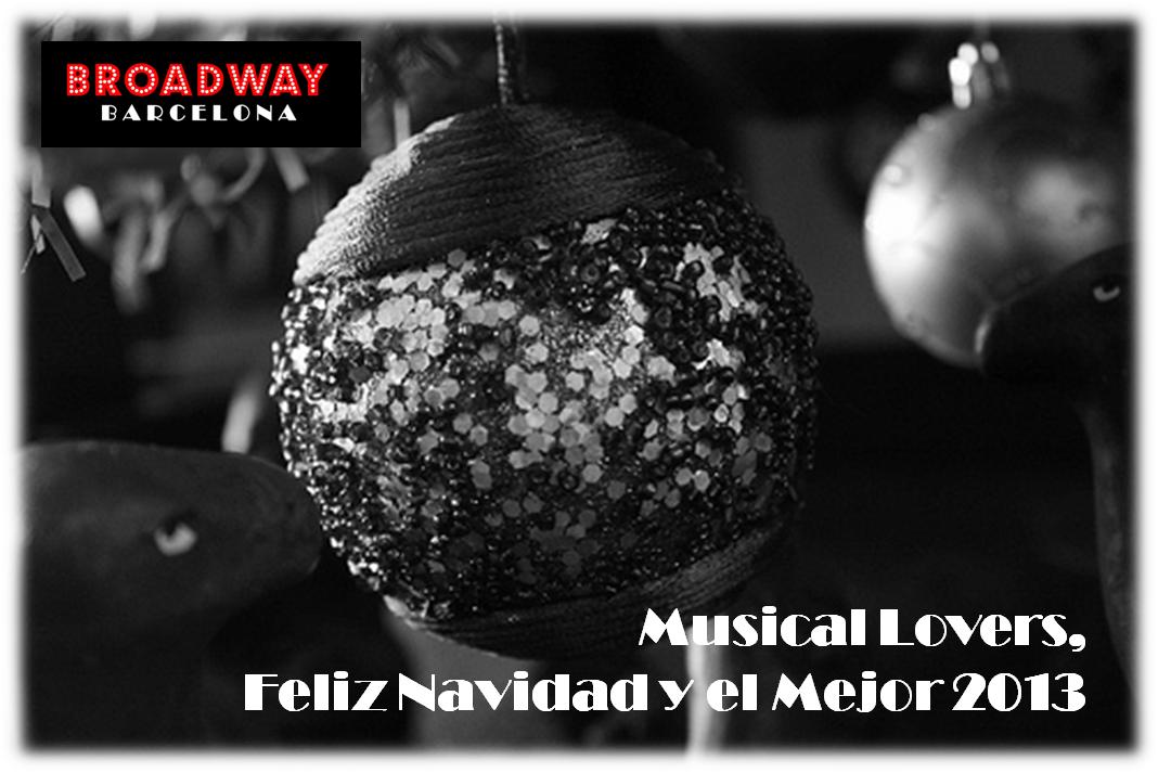 Broadway Barcelona te desea Feliz Navidad y el Mejor 2013