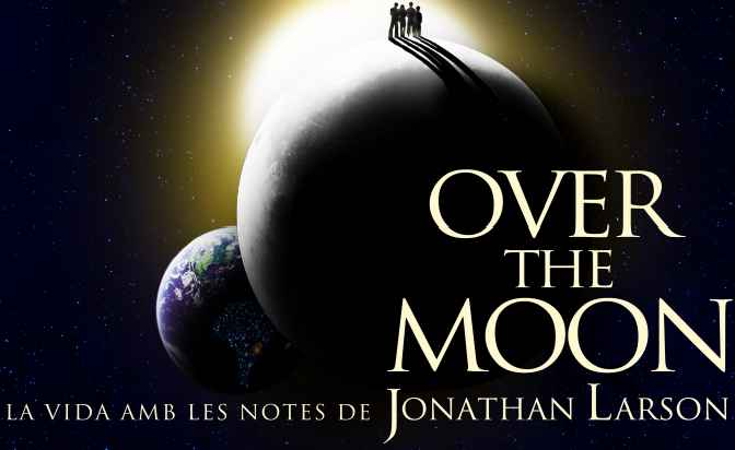 "Se presenta el trailer de ""Over the Moon. La Vida amb les Notes de Jonathan Larson"""