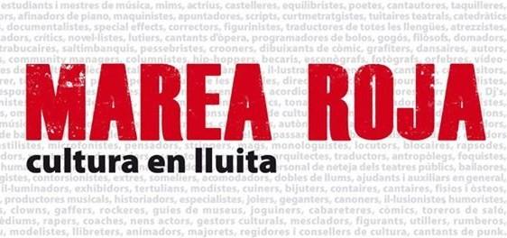"""La plataforma """"Marea Roja - Cultura en lluita"""" convoca una concentración hoy día 4 a las 4 de la tarde en Barcelona"""