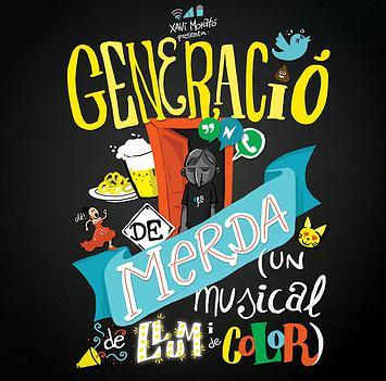 """""""Generació de Merda"""" (Un musical de llum i de color) vuelve, esta vez al Teatre Poliorama"""
