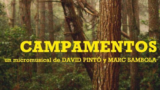 """""""Campamentos"""", el nuevo micromusical de David Pintó y Marc Sambola se estrena en Miniteatres"""