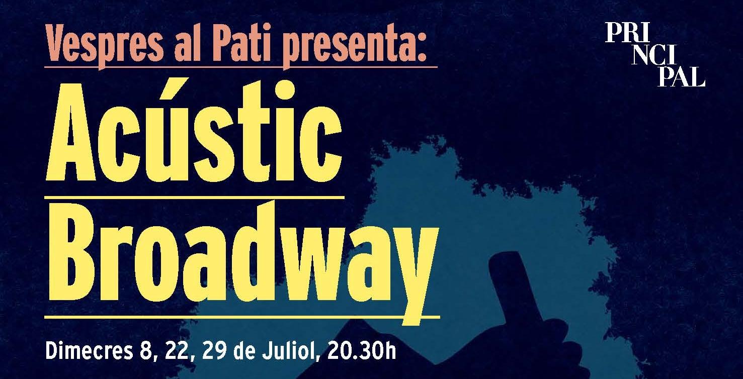 Acústic Broadway en verano en el patio de El Principal de l'Eixample