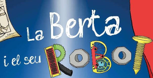 """""""La Berta i el seu robot"""", la nueva obra musical con tintes musicales de Lazzigags"""